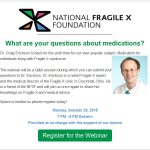 Webinar: Medication for Individuals with Fragile X Syndrome Monday, October 29, 7 PM - 8 PM